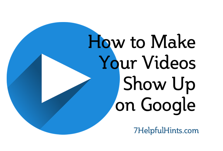 how to make your videos show up on google