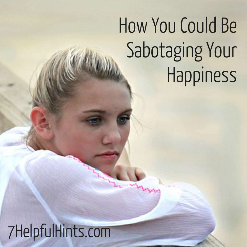 how you could be sabotaging your happiness