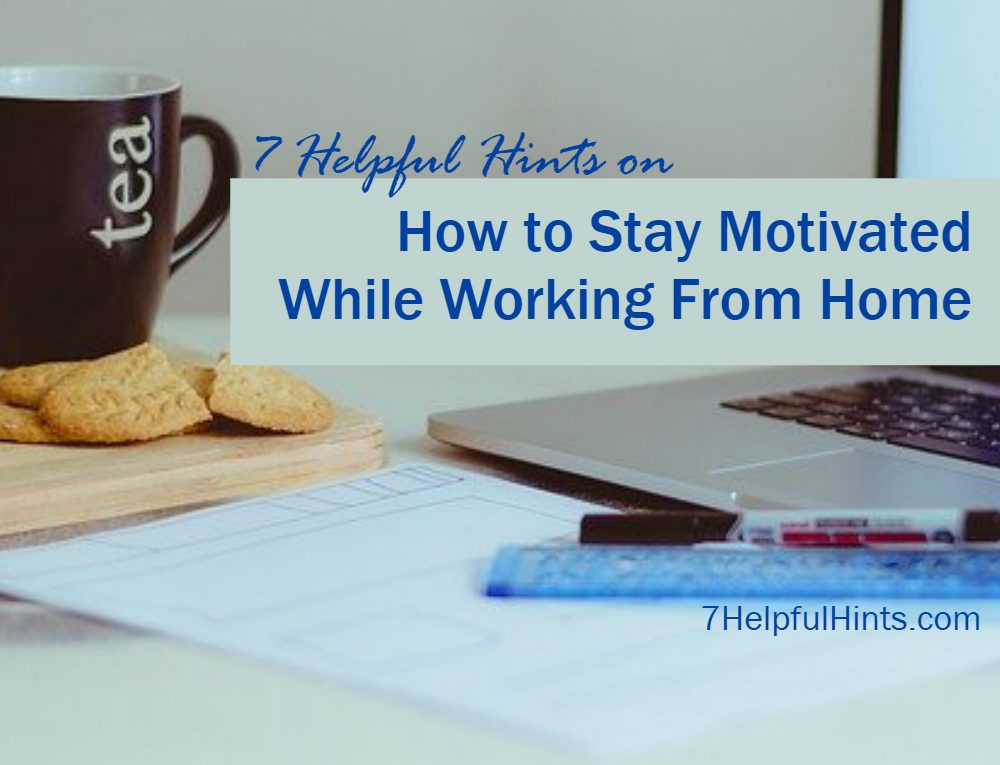 how to stay motivated working at home
