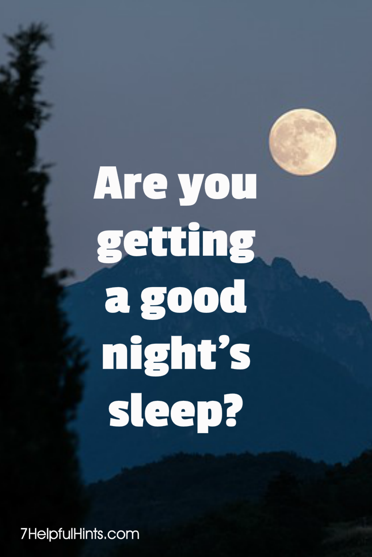 are you getting a good night's sleep